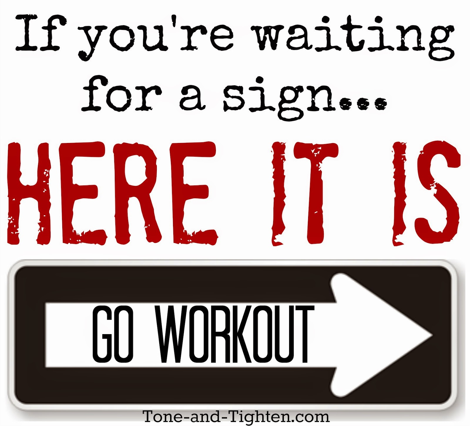 Fitness Motivation Gym Inspiration Quote Saying Meme Workout Tone And Tighten Waiting For A Sign